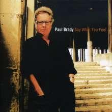 Paul Brady: Say What You Feel, CD