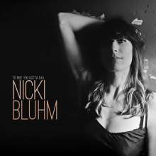 Nicki Bluhm: To Rise You Gotta Fall, LP