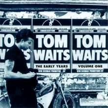 Tom Waits: The Early Years Vol.1 (180g), LP