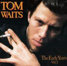 Tom Waits: The Early Years Vol.2 (180g), LP