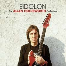 Allan Holdsworth (1946-2017): Eidolon: The Allan Holdsworth Collection, 2 CDs