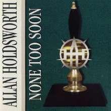 Allan Holdsworth (1946-2017): None Too Soon, CD