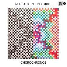 Red Desert Ensemble: Chorochronos, CD