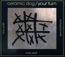 Marc Ribot (geb. 1954): Ceramic Dog - Your Turn (180g), LP