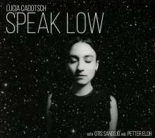 Lucia Cadotsch (geb. 1984): Speak Low, CD