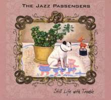 The Jazz Passengers: Still Life With Trouble, CD