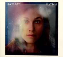 Lea W. Frey: Plateaus, LP