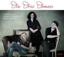 Lisa Wahlandt, Andrea Hermenau & Christiane Öttl: Die drei Damen, CD