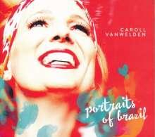 Caroll Vanwelden (geb. 1971): Portraits Of Brazil, CD