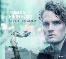 Tobias Meinhart (geb. 1983): Silent Dreamer, CD