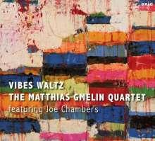 Matthias Gmelin: Vibes Waltz (Feat. Joe Chambers), CD