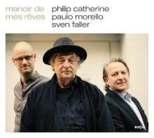 Philip Catherine, Paulo Morello & Sven Faller: Manoir De Mes Rêves, CD