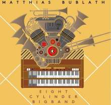Matthias Bublath: Eight Cylinder Bigband, CD