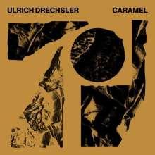 Ulrich Drechsler: Caramel, CD
