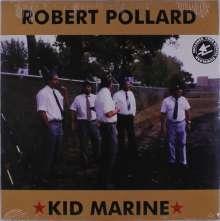Robert Pollard: Kid Marine, LP