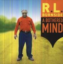 R.L. Burnside (Robert Lee Burnside): A Bothered Mind, LP
