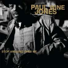 """Paul """"Wine"""" Jones: Stop Arguing Over Me (25th Anniversary) (Limited-Edition), LP"""