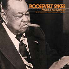 Roosevelt Sykes: Music Is My Business, LP