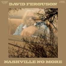 David Ferguson (geb. 1948): Nashville No More, LP