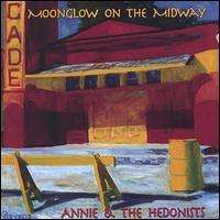 Annie & The Hedonists: Moonglow On The Midway, CD