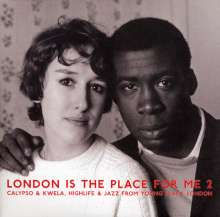 London Is The Place For Me 2: Calypso & Kwela, Highlife & Jazz From Young Black London, 2 LPs