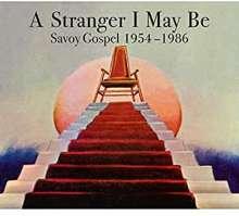 A Stranger I May Be: Savoy Gospel 1954 - 1986, 3 CDs