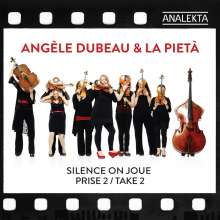Angele Dubeau & La Pieta - Silence on Joue / Prise 2 / Take 2, 2 CDs