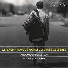 Alexander Sevastian - J. S. Bach: Famous Works, CD