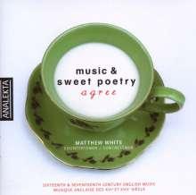Matthew White - Music & Sweet Poetry Agree, CD