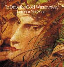 Loreena McKennitt: To Drive The Cold Winter Away, CD