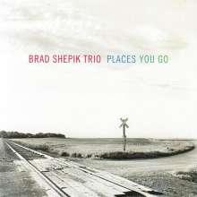 Brad Shepik (geb. 1966): Places You Go, CD