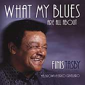 Finis Tasby: What My Blues Are All About, CD