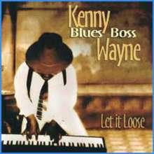 "Kenny ""Blues Boss"" Wayne: Let It Loose, CD"