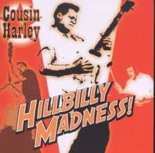 Cousin Harley: Hillbilly Madness, CD