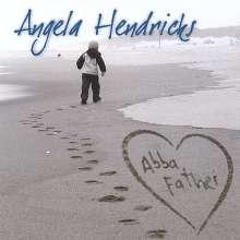 Angela Hendricks: Abba Father, CD