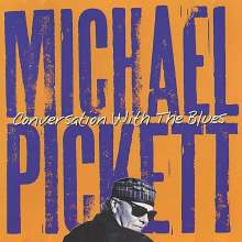 Michael Pickett: Conversation With The Blues, CD