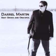 Darrel Martin: Bent Broke & Grateful, CD