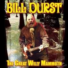 Bill Durst: Mammoth Great Willy, CD