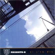 Mosquito B: Si J'te Dis, CD