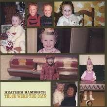 Heather Bambrick (geb. 1971): Those Were The Days, CD