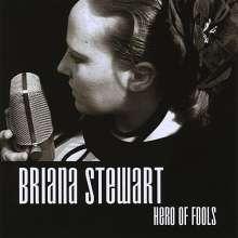 Briana Stewart: Hero Of Fools, CD