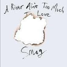 (Smog) (Bill Callahan): A River Ain't Too Much To Love, LP
