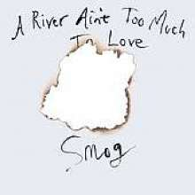 (Smog) (Bill Callahan): River Aint Too Much To Love, CD