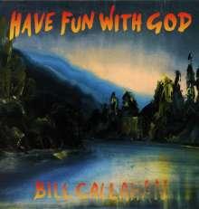Bill Callahan: Have Fun With God, CD
