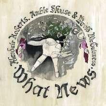 Alasdair Roberts: What News, CD