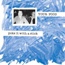 Your Food: Poke It With A Stick, LP