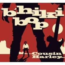 Cousin Harley: B'hiki Bop, CD
