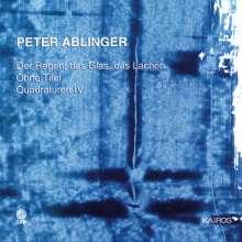Peter Ablinger (geb. 1959): Der Regen, das Glas, das Lachen, CD