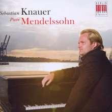Sebastian Knauer - Pure Mendelssohn, CD