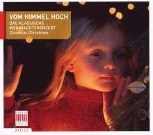 Vom Himmel hoch - Das klassische Weihnachtskonzert, CD
